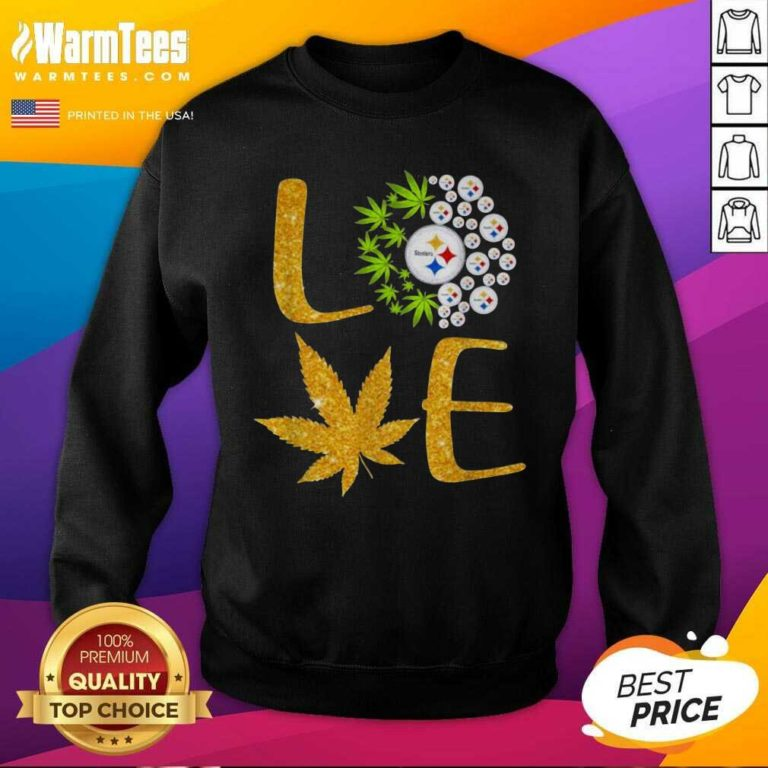 Love Steelers Cannabis Football SweatShirt - Design By Warmtees.com