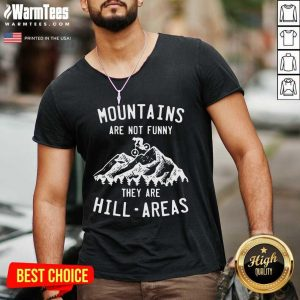 Mountain Biking Mountains Are Not Funny They Are Hill-Areas V-neck - Design By Warmtees.com