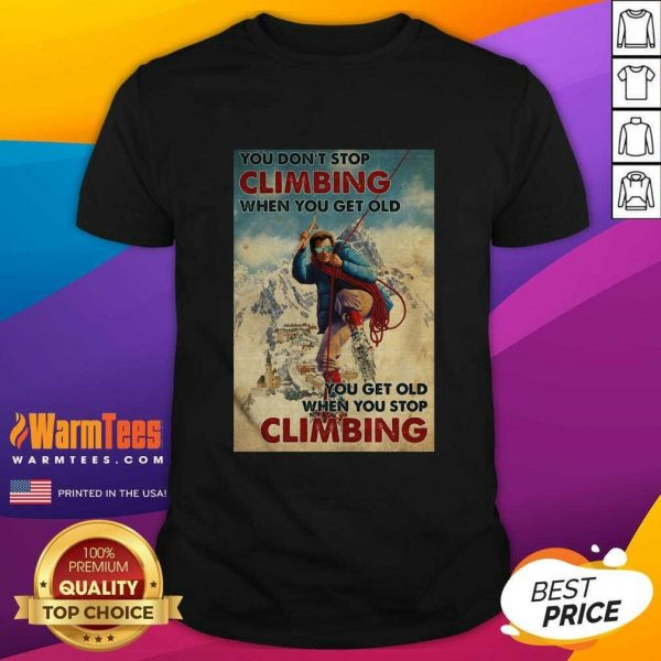 Mountaineering You Don't Stop Climbing When You Get Old Shirt - Design By Warmtees.com