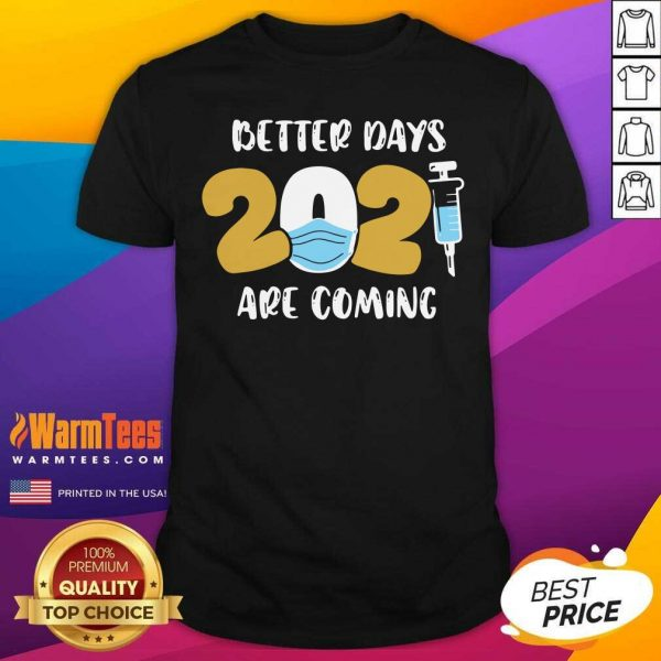 Nurse Better Days 2021 Are Coming Shirt - Design By Warmtees.com