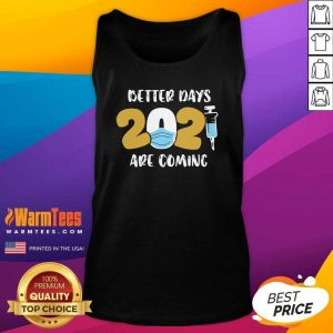 Nurse Better Days 2021 Are Coming Tank Top - Design By Warmtees.com