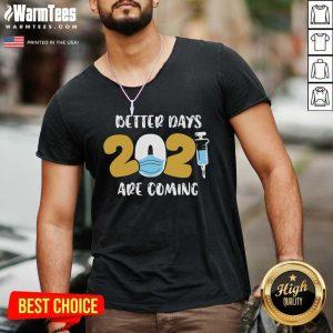 Nurse Better Days 2021 Are Coming V-neck - Design By Warmtees.com
