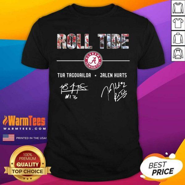 Roll Tide Alabama Crimson Tide Football Tua Tagovailoa Jalen Hurts Signatures Shirt - Design By Warmtees.com