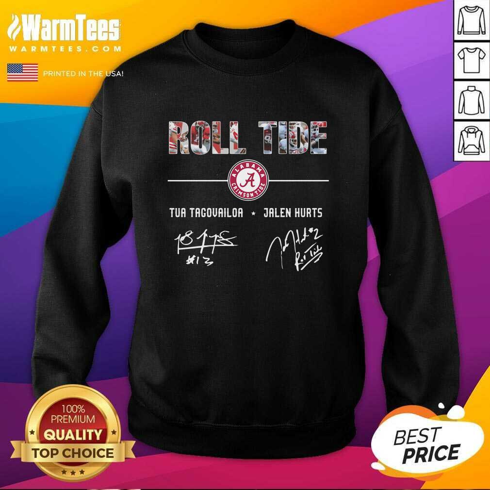 Roll Tide Alabama Crimson Tide Football Tua Tagovailoa Jalen Hurts Signatures SweatShirt  - Design By Warmtees.com
