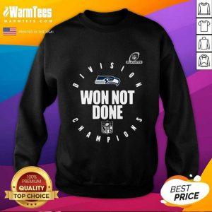 Seattle Seahawks Champions 2020 Won Not Done SweatShirt - Design By Warmtees.com