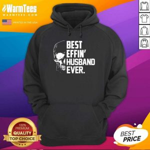 Skull Best Effin' Husband Ever Hoodie - Design By Warmtees.com