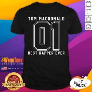Tom MacDonald Best Rapper Ever Shirt - Design By Warmtees.com