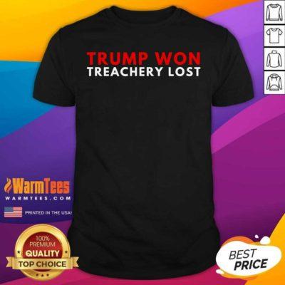 Trump Won Treachery Lost Election Fraud 2020 Shirt - Design By Warmtees.com
