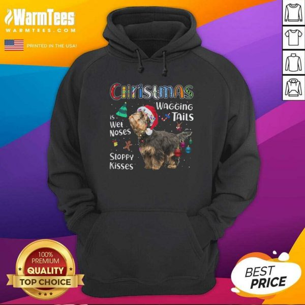 Yorkshire Terrier Christmas Wagging Tails Is Wet Noses Sloppy Kisses Hoodie - Design By Warmtees.com