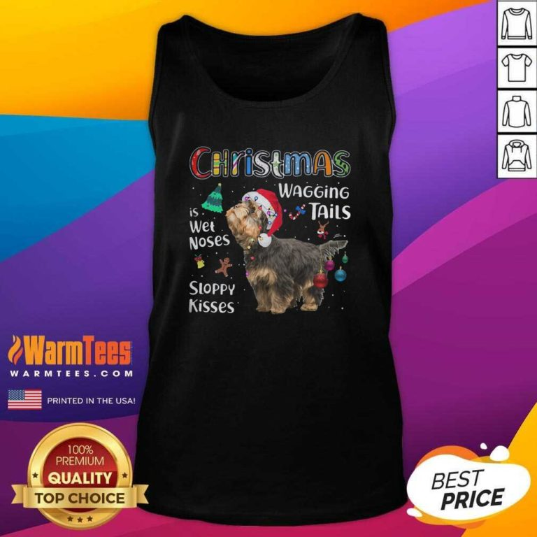 Yorkshire Terrier Christmas Wagging Tails Is Wet Noses Sloppy Kisses Tank Top - Design By Warmtees.com