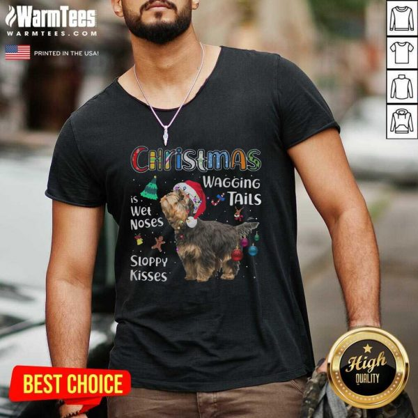 Yorkshire Terrier Christmas Wagging Tails Is Wet Noses Sloppy Kisses V-neck - Design By Warmtees.com