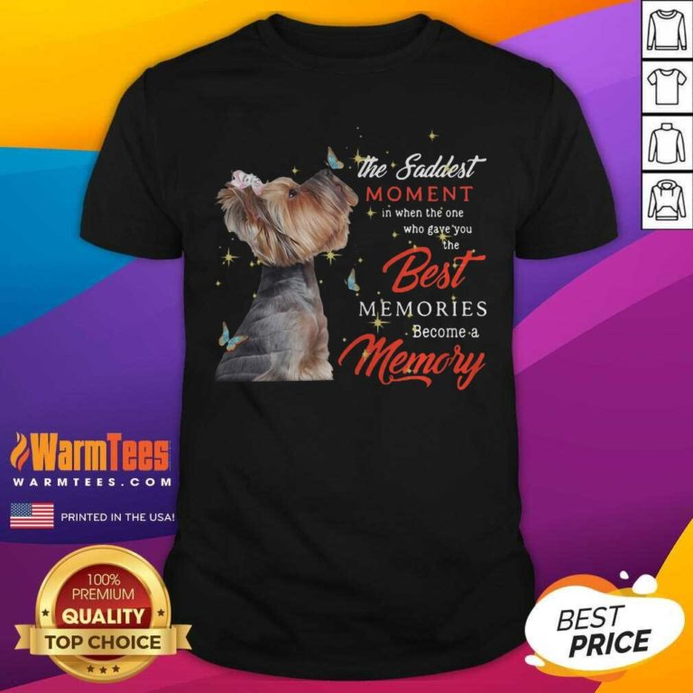Yorkshire Terrier The Saddest Moment In When The One Who Gave You The Best Memories Christmas Shirt - Design By Warmtees.com