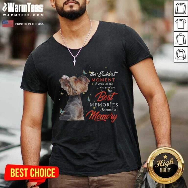 Yorkshire Terrier The Saddest Moment In When The One Who Gave You The Best Memories Christmas V-neck - Design By Warmtees.com