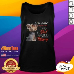Yorkshire Terrier The Saddest Moment In When The One Who Gave You The Best Memories Christmas Tank Top - Design By Warmtees.com
