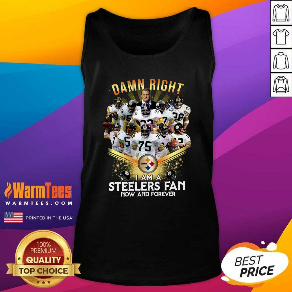 2020 Damn Right I Am A Steelers Fan Now And Forever Tank Top  - Design By Warmtees.com