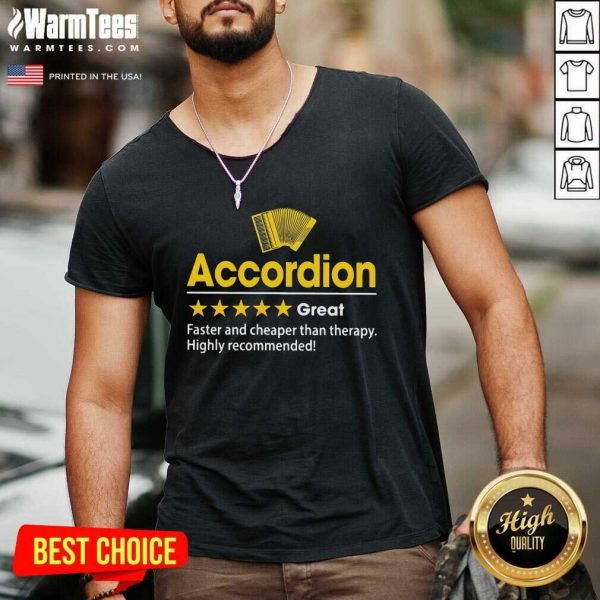 Accordion Great Faster And Cheaper Than Therapy Highly Recommended V-neck - Design By Warmtees.com