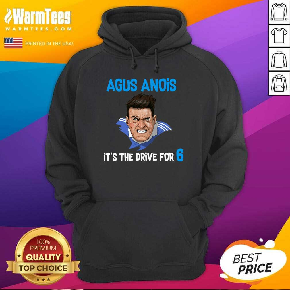 Agus Anois It's The Drive For 6 Hoodie  - Design By Warmtees.com