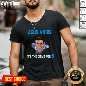 Agus Anois It's The Drive For 6 V-neck - Design By Warmtees.com