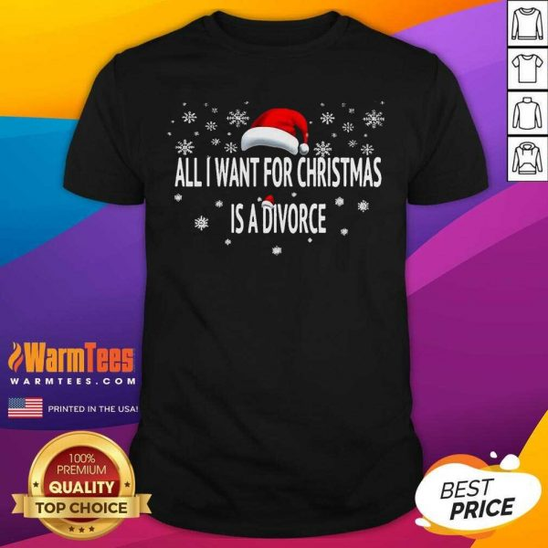 All I Want For Christmas Is A Divorce Hat Santa Xmas Shirt - Design By Warmtees.com