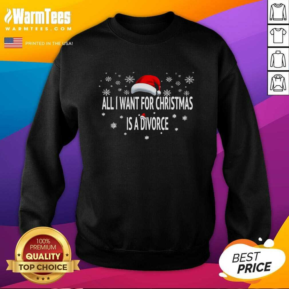 All I Want For Christmas Is A Divorce Hat Santa Xmas SweatShirt  - Design By Warmtees.com