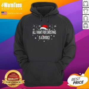 All I Want For Christmas Is A Divorce Hoodie - Design By Warmtees.com