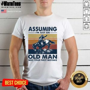 Assuming I'm Just An Old Man Was Your First Mistake Riding Horse Vintage Shirt - Design By Warmtees.com