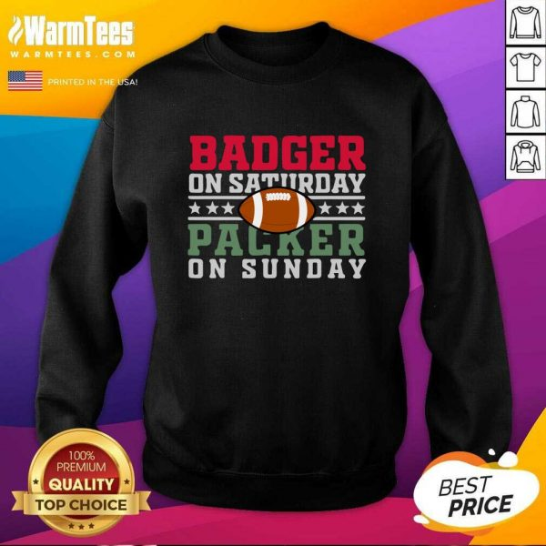 Badger On Saturday Packer On Sunday SweatShirt - Design By Warmtees.com