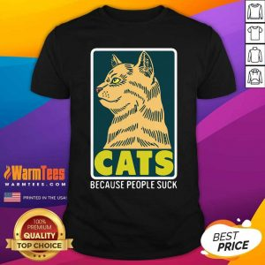Cats Because People Suck Shirt - Design By Warmtees.com
