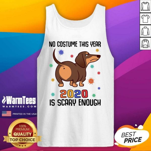 Dachshund No Costume This Year 2020 Is Scary Enough Coronavirus Tank Top - Design By Warmtees.com