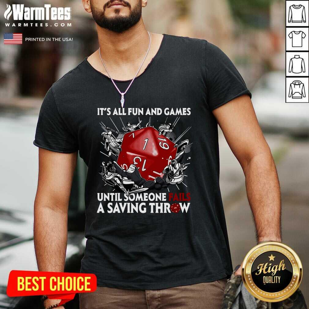 It's All Fun And Games Until Someone Fails A Saving Throw V-neck  - Design By Warmtees.com