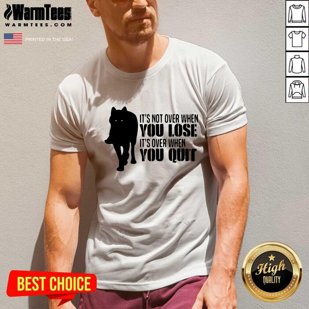 It's Not Over When You Lose It's Over You Quit Wolf V-neck  - Design By Warmtees.com