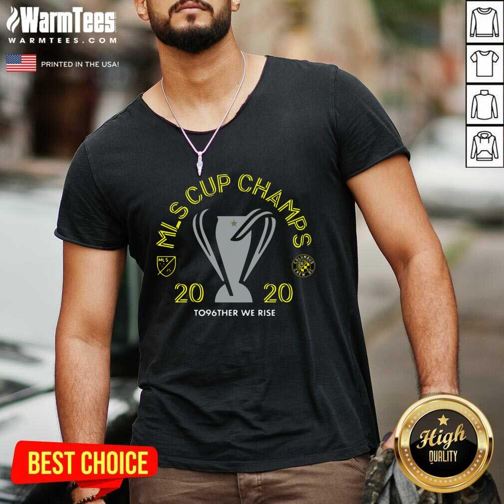 Mls Cup Champs 2020 To96ther We Rise Columbus Crew Sc V-neck  - Design By Warmtees.com