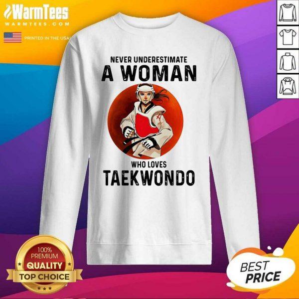Never Underestimate A Woman Who Loves Taekwondo The Moon SweatShirt - Design By Warmtees.com