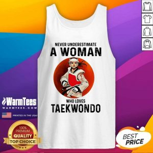 Never Underestimate A Woman Who Loves Taekwondo The Moon Tank Top - Design By Warmtees.com