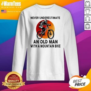 Never Underestimate An Old Man With A Mountain Bike SweatShirt - Design By Warmtees.com