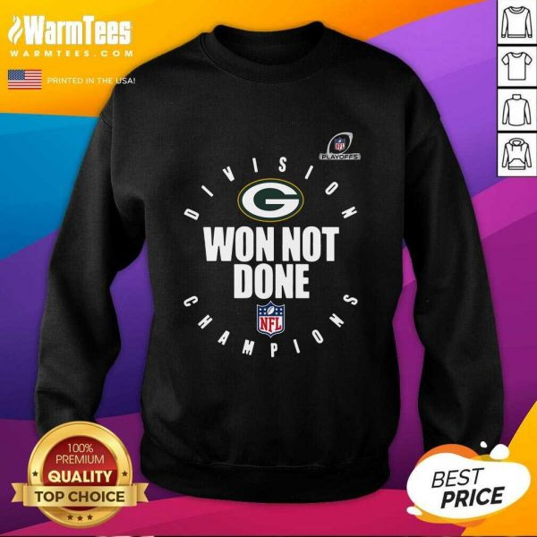 Nfl Playoffs 2020 Won Not Done Division Champions Green Packers SweatShirt - Design By Warmtees.com
