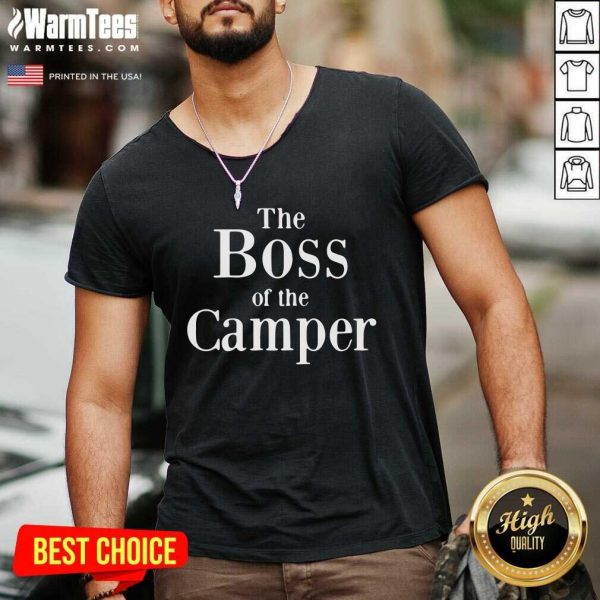 The Boss Of The Camper V-neck - Design By Warmtees.com