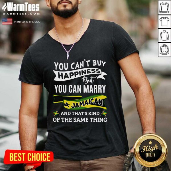 You Can't Buy Happiness But You Can Marry A Jamaican And That's Kinda The Same Thing V-neck - Design By Warmtees.com