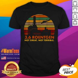 3 6 Roentgen Not Great Not Terrible Vintage Shirt - Design By Warmtees.com
