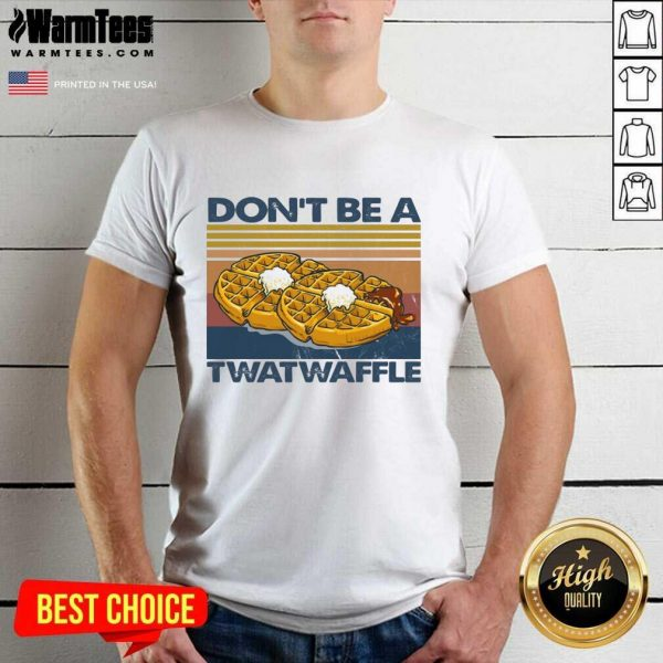 Baking Don't Be A Twatwaffle Shirt - Design By Warmtees.com