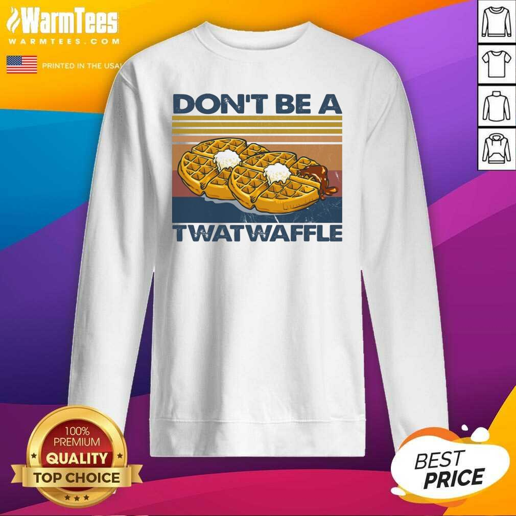 Baking Don't Be A Twatwaffle SweatShirt  - Design By Warmtees.com