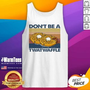 Baking Don't Be A Twatwaffle Tank Top - Design By Warmtees.com