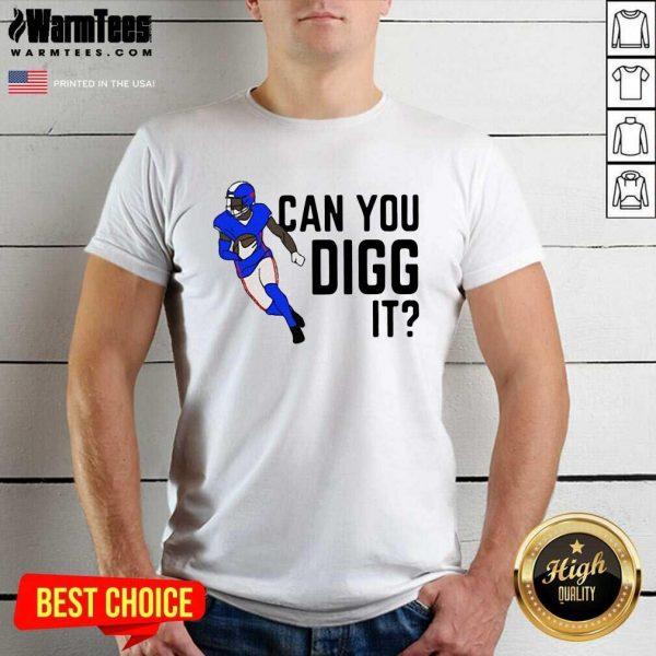 Buffalo Bills Can You Digg It Shirt - Design By Warmtees.com