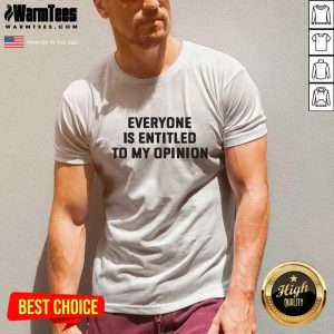 Everyone Is Entitled To My Opinion V-neck - Design By Warmtees.com