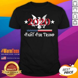 Fight For Trump President 2020 Eagle American Flag Shirt - Design By Warmtees.com