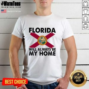Florida Will Always Be My Home Logo Shirt - Design By Warmtees.com