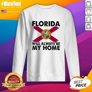 Florida Will Always Be My Home Logo SweatShirt - Design By Warmtees.com