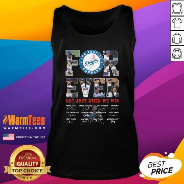 Forever Not Just When We Win Los Angeles Dodgers Team Signatures Tank Top - Design By Warmtees.com