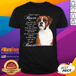 I Know I'm Just A Bull Boxer But If You Feel Sad Shirt - Design By Warmtees.com