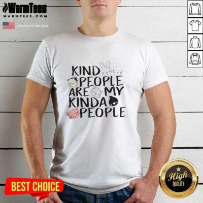 Kind People Are My Kinda People Shirt - Design By Warmtees.com